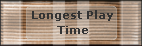 Longest Play Time