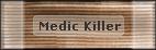 Medic Killer